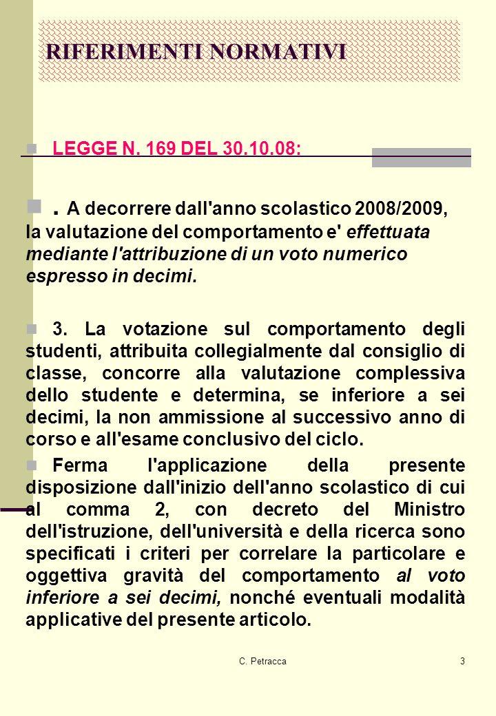 C.Petracca3 RIFERIMENTI NORMATIVI LEGGE N. 169 DEL 30.10.08:.