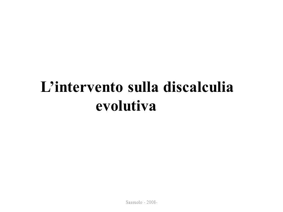 Sassuolo - 2008- Lintervento sulla discalculia evolutiva