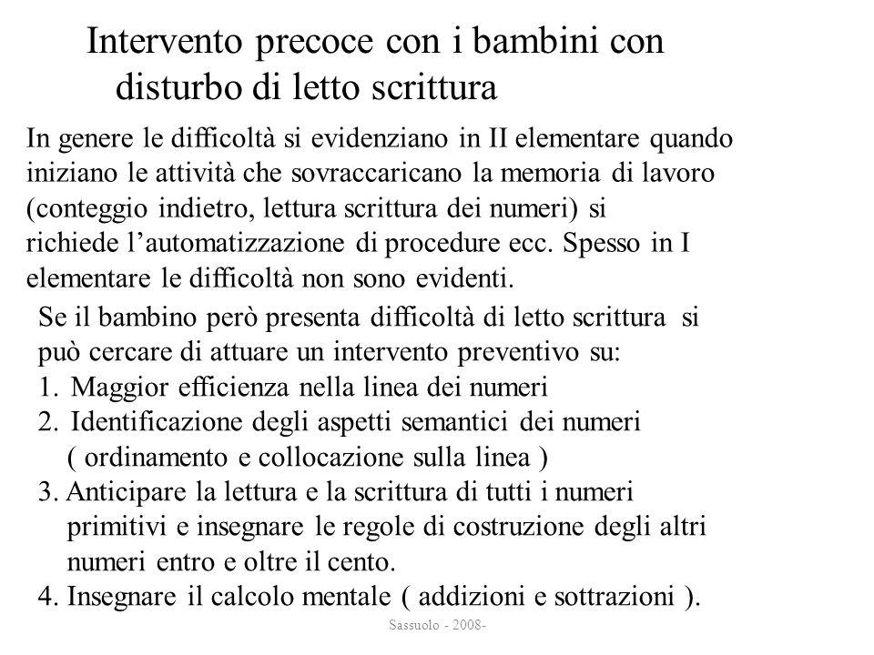 Sassuolo - 2008- Intervento precoce con i bambini con disturbo di letto scrittura disturbo di letto scrittura In genere le difficoltà si evidenziano i
