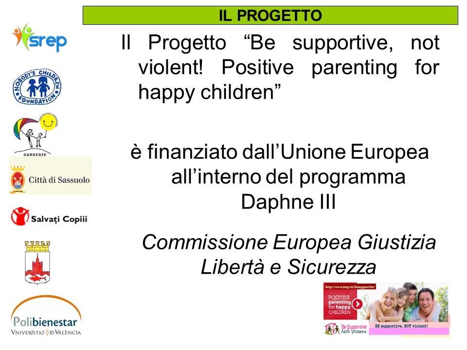 Il Progetto Be supportive, not violent! Positive parenting for happy children è finanziato dallUnione Europea allinterno del programma Daphne III Comm