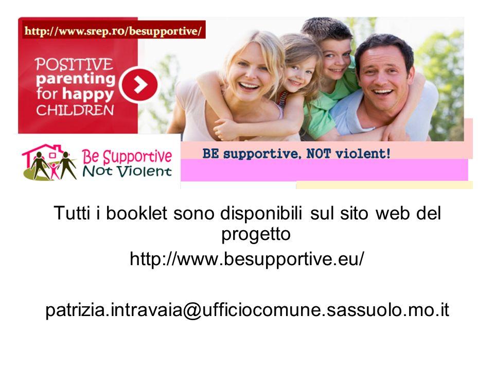 Tutti i booklet sono disponibili sul sito web del progetto http://www.besupportive.eu/ patrizia.intravaia@ufficiocomune.sassuolo.mo.it