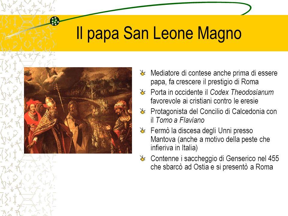 Il papa San Leone Magno Mediatore di contese anche prima di essere papa, fa crescere il prestigio di Roma Porta in occidente il Codex Theodosianum fav