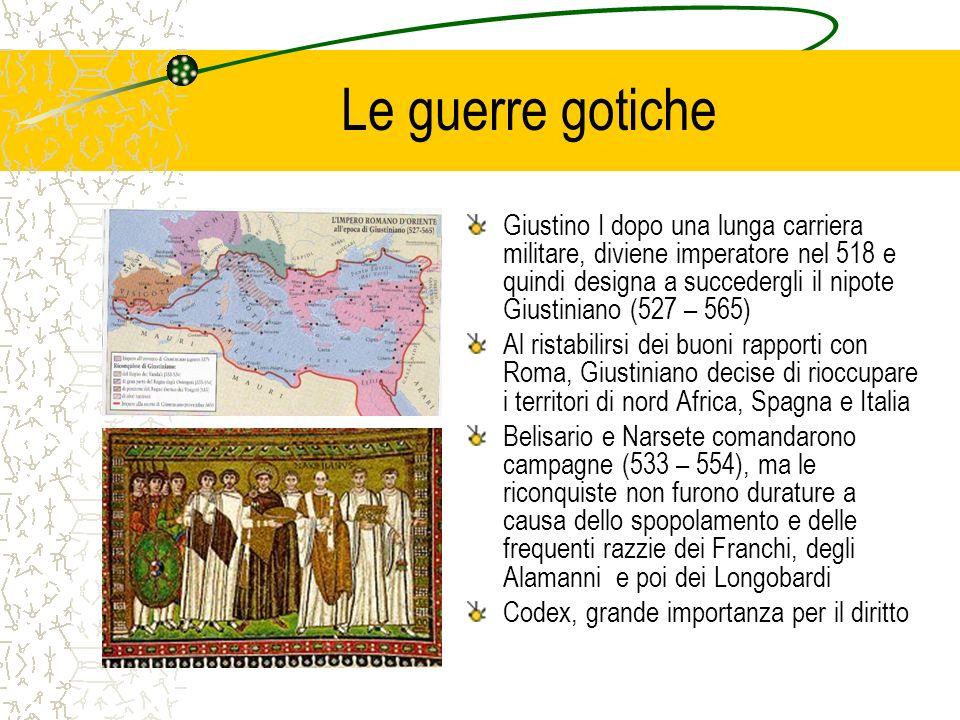 Le guerre gotiche Giustino I dopo una lunga carriera militare, diviene imperatore nel 518 e quindi designa a succedergli il nipote Giustiniano (527 –