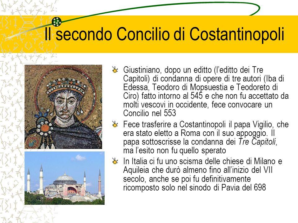 Il secondo Concilio di Costantinopoli Giustiniano, dopo un editto (leditto dei Tre Capitoli) di condanna di opere di tre autori (Iba di Edessa, Teodor