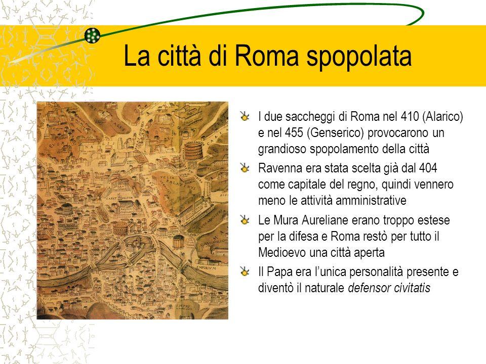La città di Roma spopolata I due saccheggi di Roma nel 410 (Alarico) e nel 455 (Genserico) provocarono un grandioso spopolamento della città Ravenna e