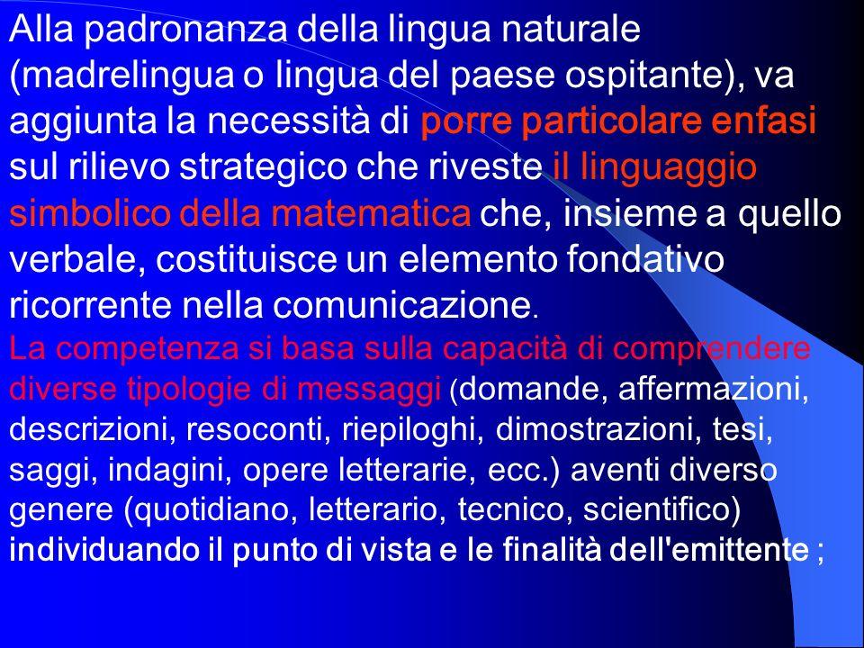 Alla padronanza della lingua naturale (madrelingua o lingua del paese ospitante), va aggiunta la necessità di porre particolare enfasi sul rilievo str