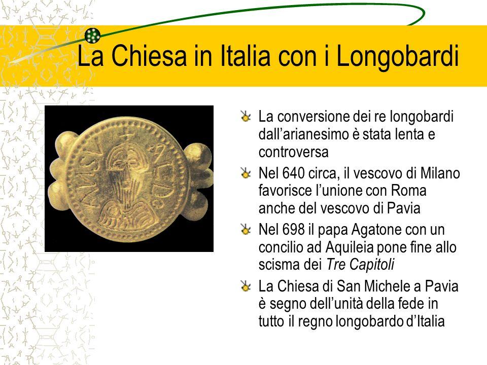La Chiesa in Italia con i Longobardi La conversione dei re longobardi dallarianesimo è stata lenta e controversa Nel 640 circa, il vescovo di Milano f