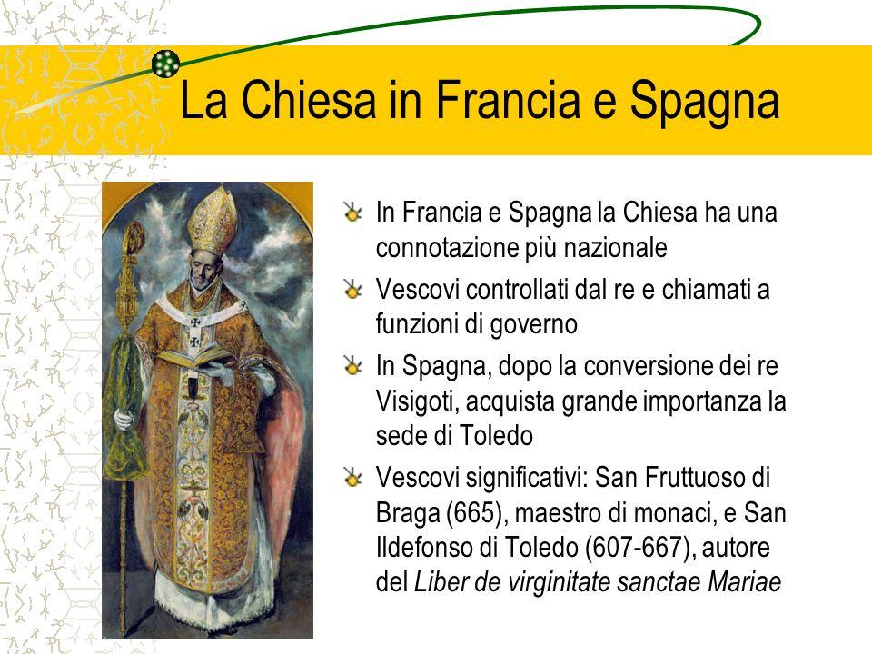 La Chiesa in Francia e Spagna In Francia e Spagna la Chiesa ha una connotazione più nazionale Vescovi controllati dal re e chiamati a funzioni di gove
