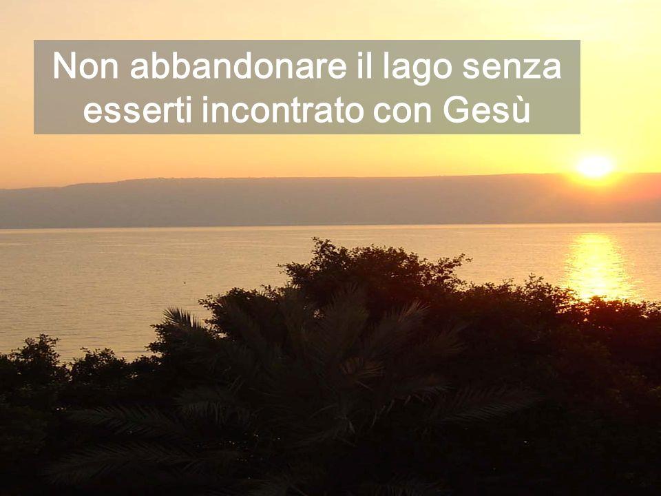 Gesù conclude il Discorso con le PARABOLE che raccontano il TESORO del NOSTRO CAMPO Altra veduta del lago, dove raccontò le parabole