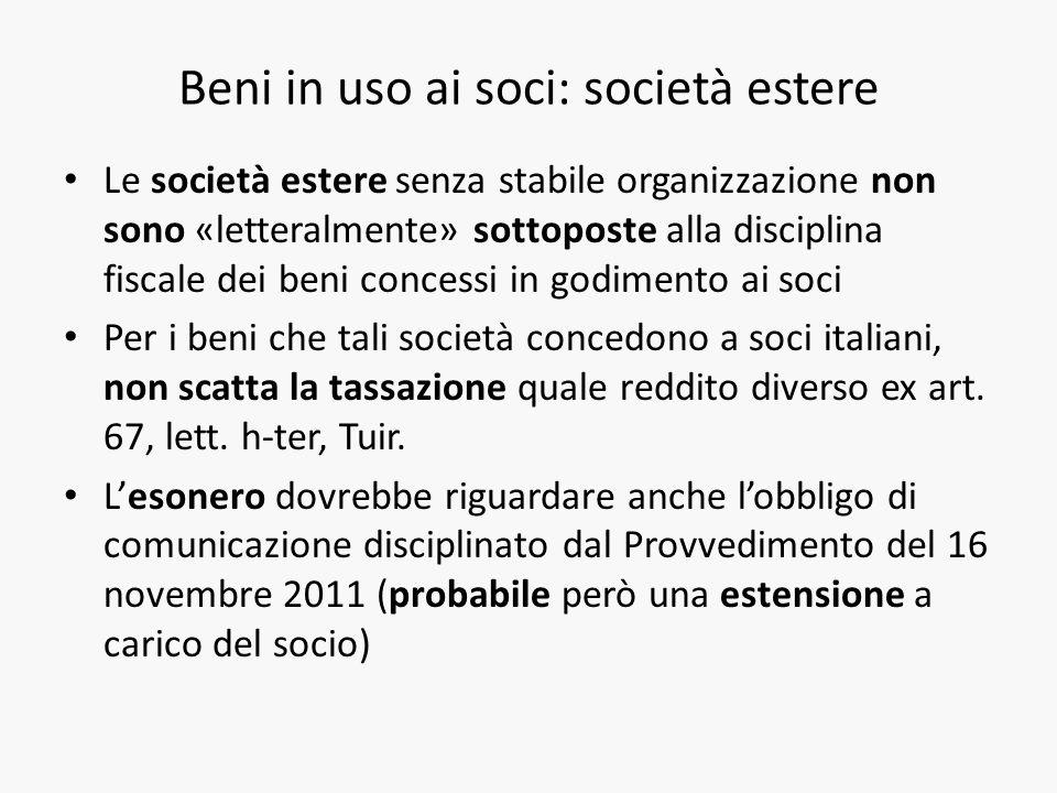 Beni in uso ai soci: società estere Le società estere senza stabile organizzazione non sono «letteralmente» sottoposte alla disciplina fiscale dei ben