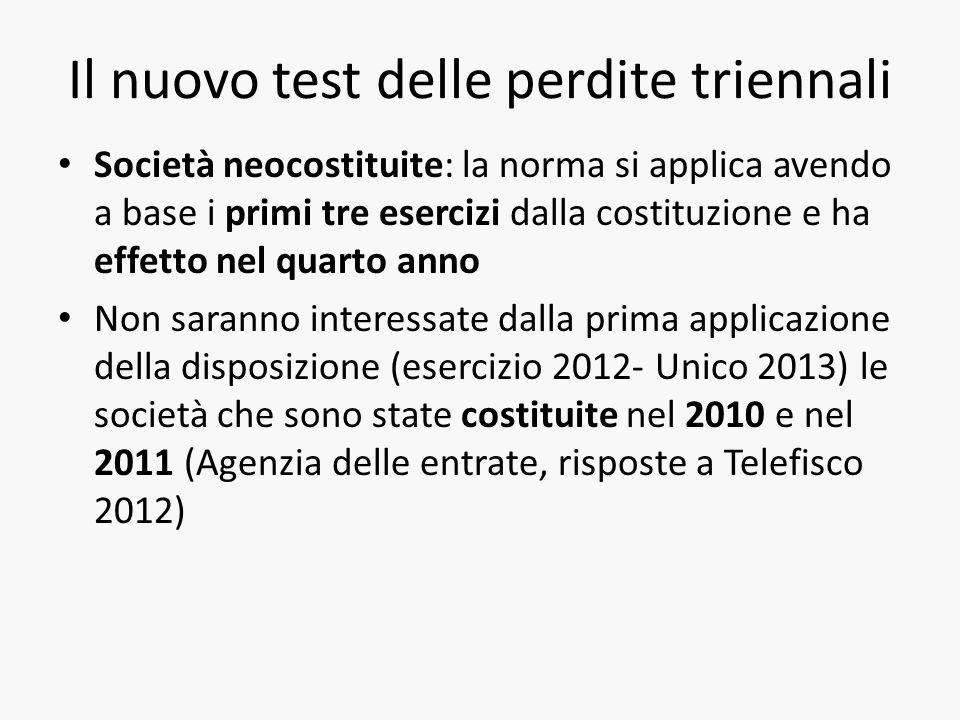 Il nuovo test delle perdite triennali Società neocostituite: la norma si applica avendo a base i primi tre esercizi dalla costituzione e ha effetto ne