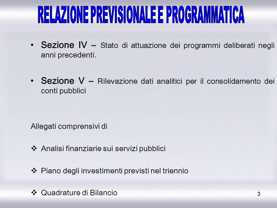 3 Sezione IV – Stato di attuazione dei programmi deliberati negli anni precedenti. Sezione V – Rilevazione dati analitici per il consolidamento dei co