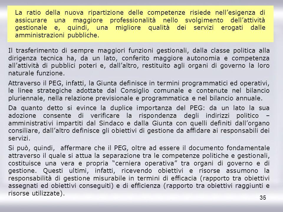 35 Il trasferimento di sempre maggiori funzioni gestionali, dalla classe politica alla dirigenza tecnica ha, da un lato, conferito maggiore autonomia