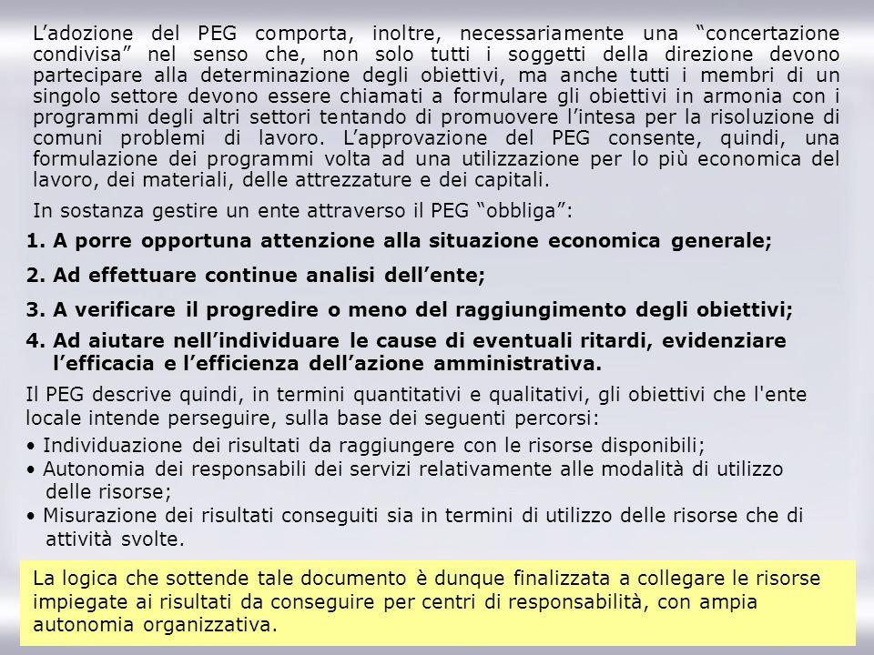 38 Ladozione del PEG comporta, inoltre, necessariamente una concertazione condivisa nel senso che, non solo tutti i soggetti della direzione devono pa
