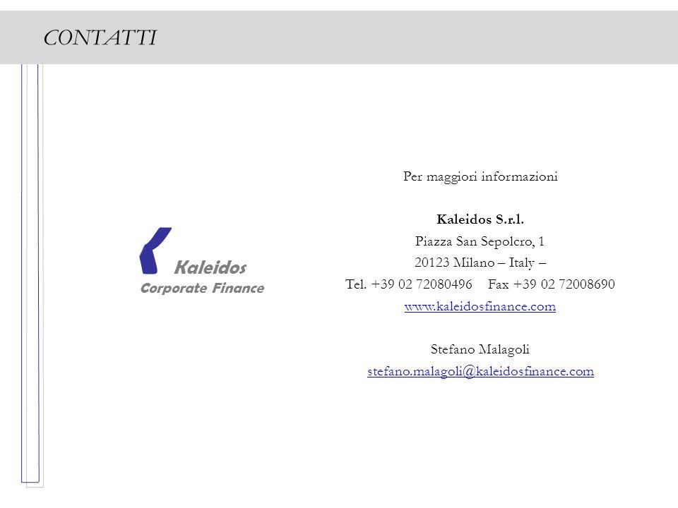 CONTATTI Per maggiori informazioni Kaleidos S.r.l. Piazza San Sepolcro, 1 20123 Milano – Italy – Tel. +39 02 72080496 Fax +39 02 72008690 www.kaleidos