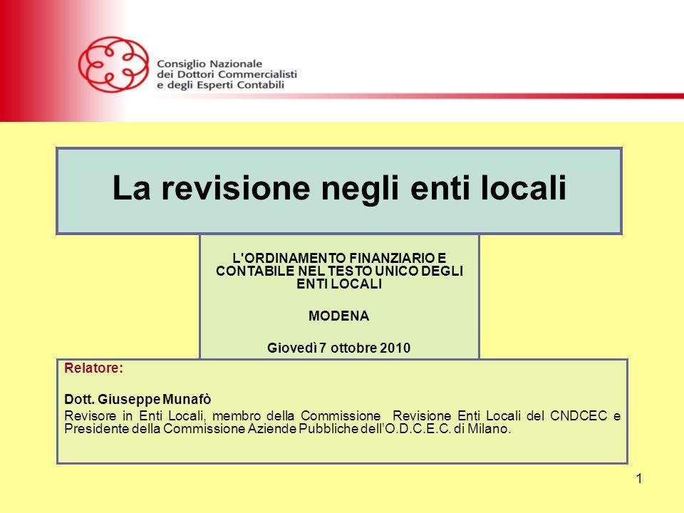 1 Relatore: Dott. Giuseppe Munafò Revisore in Enti Locali, membro della Commissione Revisione Enti Locali del CNDCEC e Presidente della Commissione Az