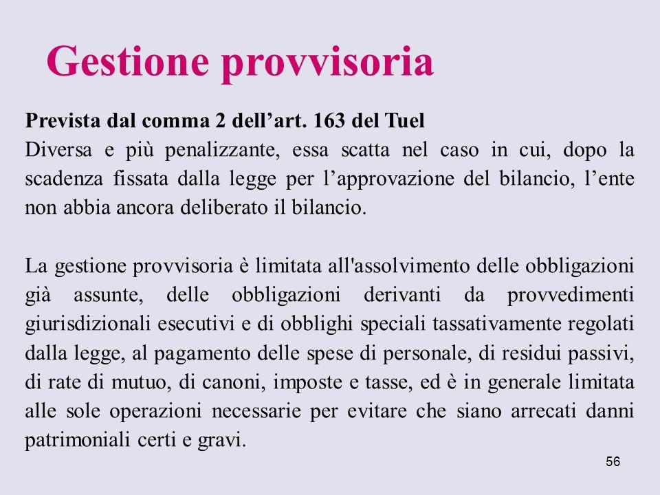 56 Prevista dal comma 2 dellart. 163 del Tuel Diversa e più penalizzante, essa scatta nel caso in cui, dopo la scadenza fissata dalla legge per lappro