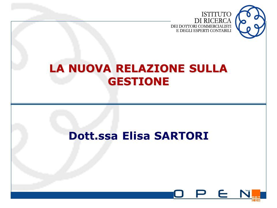 LA NUOVA RELAZIONE SULLA GESTIONE Dott.ssa Elisa SARTORI