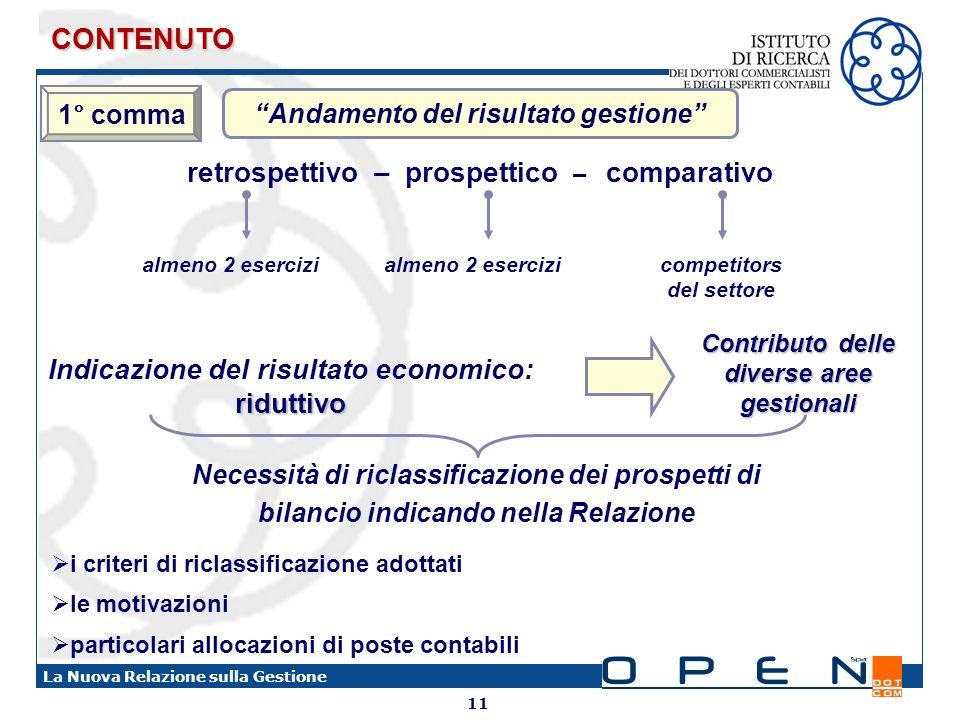 11 La Nuova Relazione sulla Gestione Andamento del risultato gestione retrospettivo – prospettico – comparativo riduttivo Indicazione del risultato ec