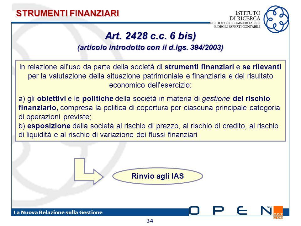 34 La Nuova Relazione sulla Gestione in relazione all'uso da parte della società di strumenti finanziari e se rilevanti per la valutazione della situa