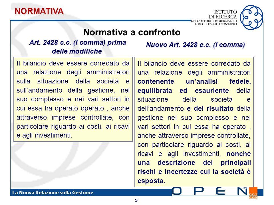 5 La Nuova Relazione sulla Gestione Normativa a confronto Il bilancio deve essere corredato da una relazione degli amministratori contenente unanalisi