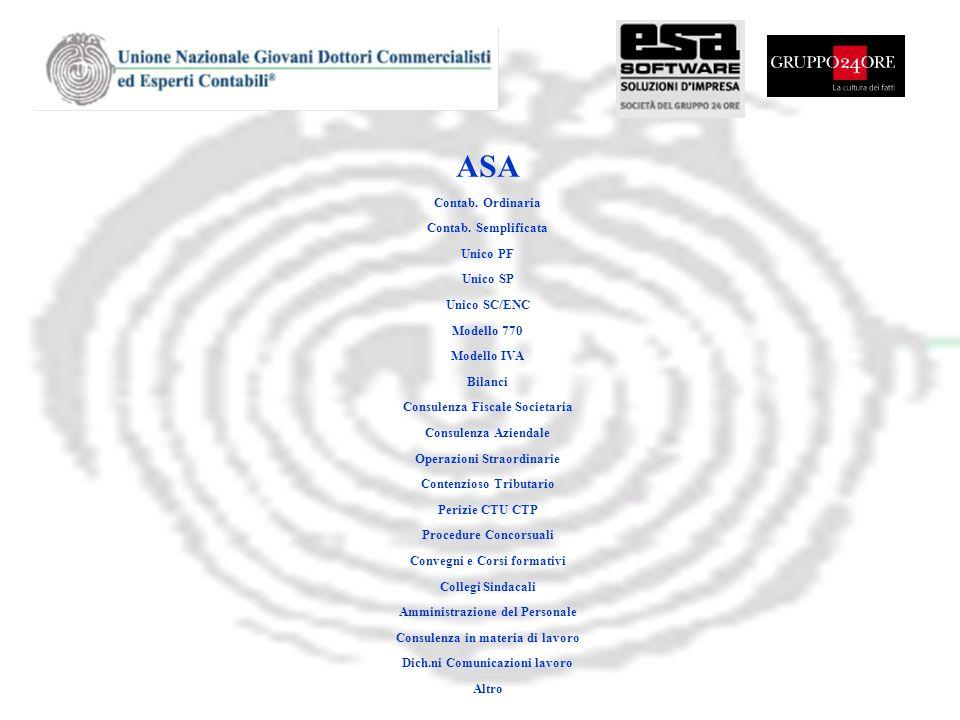 ASA Contab. Ordinaria Contab. Semplificata Unico PF Unico SP Unico SC/ENC Modello 770 Modello IVA Bilanci Consulenza Fiscale Societaria Consulenza Azi