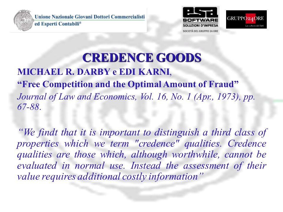 CREDENCE GOODS MICHAEL R. DARBY e EDI KARNI, Free Competition and the Optimal Amount of Fraud Journal of Law and Economics, Vol. 16, No. 1 (Apr., 1973