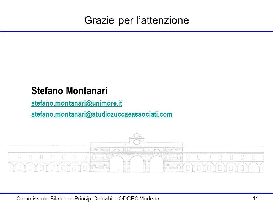 Commissione Bilancio e Principi Contabili - ODCEC Modena 11 Stefano Montanari stefano.montanari@unimore.it stefano.montanari@studiozuccaeassociati.com