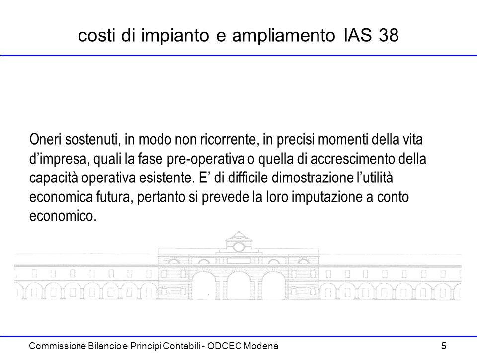 Commissione Bilancio e Principi Contabili - ODCEC Modena 5 costi di impianto e ampliamento IAS 38 Oneri sostenuti, in modo non ricorrente, in precisi