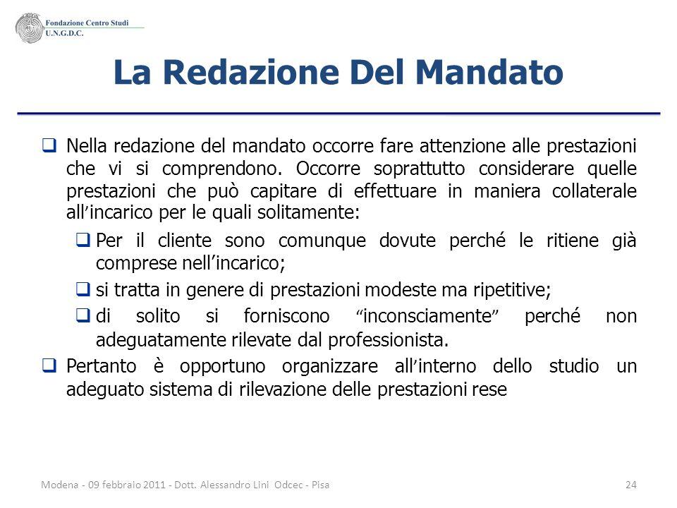 Modena - 09 febbraio 2011 - Dott. Alessandro Lini Odcec - Pisa24 La Redazione Del Mandato Nella redazione del mandato occorre fare attenzione alle pre