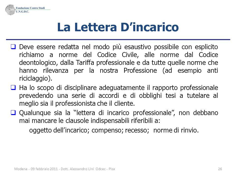 Modena - 09 febbraio 2011 - Dott. Alessandro Lini Odcec - Pisa26 La Lettera Dincarico Deve essere redatta nel modo più esaustivo possibile con esplici