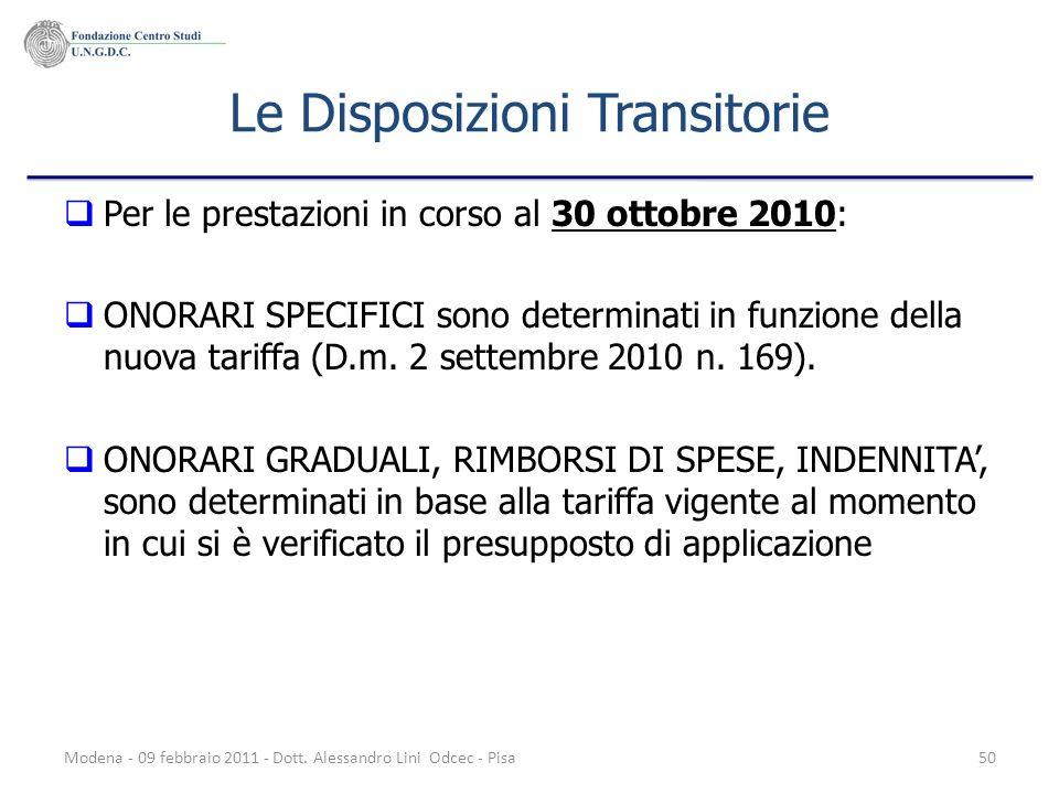 Modena - 09 febbraio 2011 - Dott. Alessandro Lini Odcec - Pisa50 Le Disposizioni Transitorie Per le prestazioni in corso al 30 ottobre 2010: ONORARI S