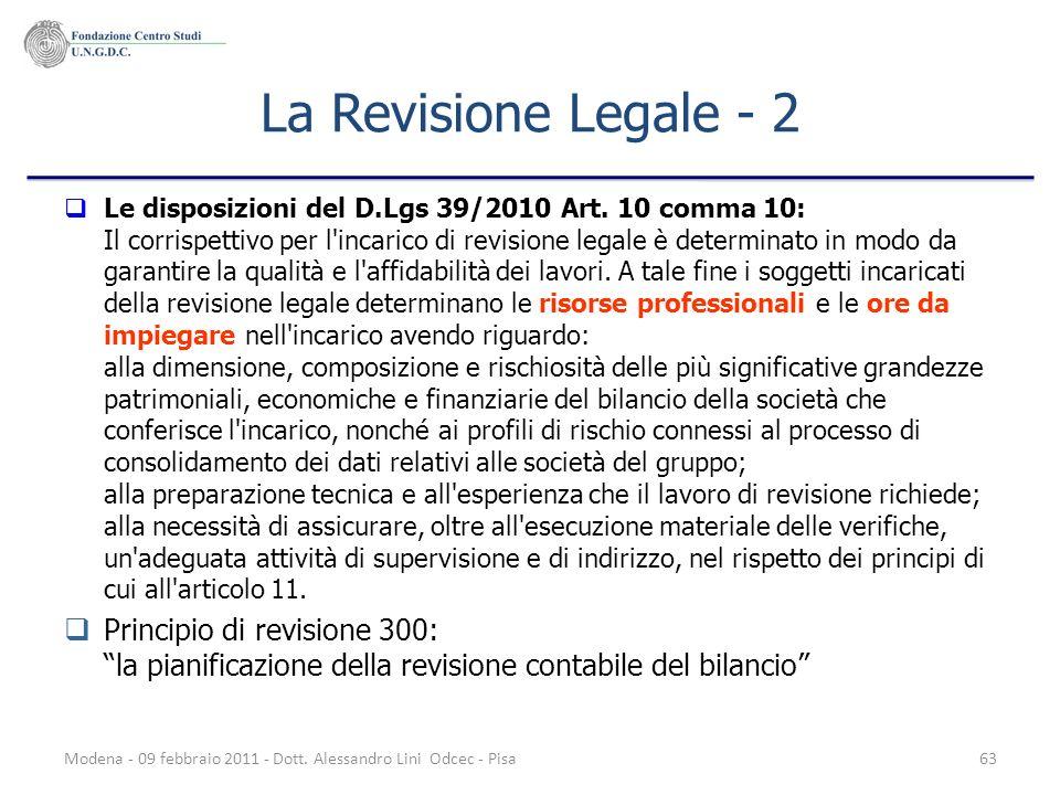 Modena - 09 febbraio 2011 - Dott. Alessandro Lini Odcec - Pisa63 La Revisione Legale - 2 Le disposizioni del D.Lgs 39/2010 Art. 10 comma 10: Il corris