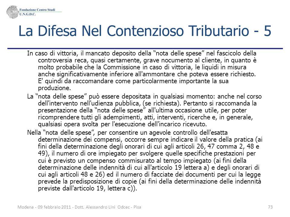 Modena - 09 febbraio 2011 - Dott. Alessandro Lini Odcec - Pisa73 La Difesa Nel Contenzioso Tributario - 5 In caso di vittoria, il mancato deposito del