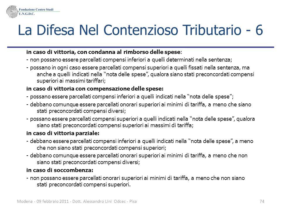 Modena - 09 febbraio 2011 - Dott. Alessandro Lini Odcec - Pisa74 La Difesa Nel Contenzioso Tributario - 6 in caso di vittoria, con condanna al rimbors