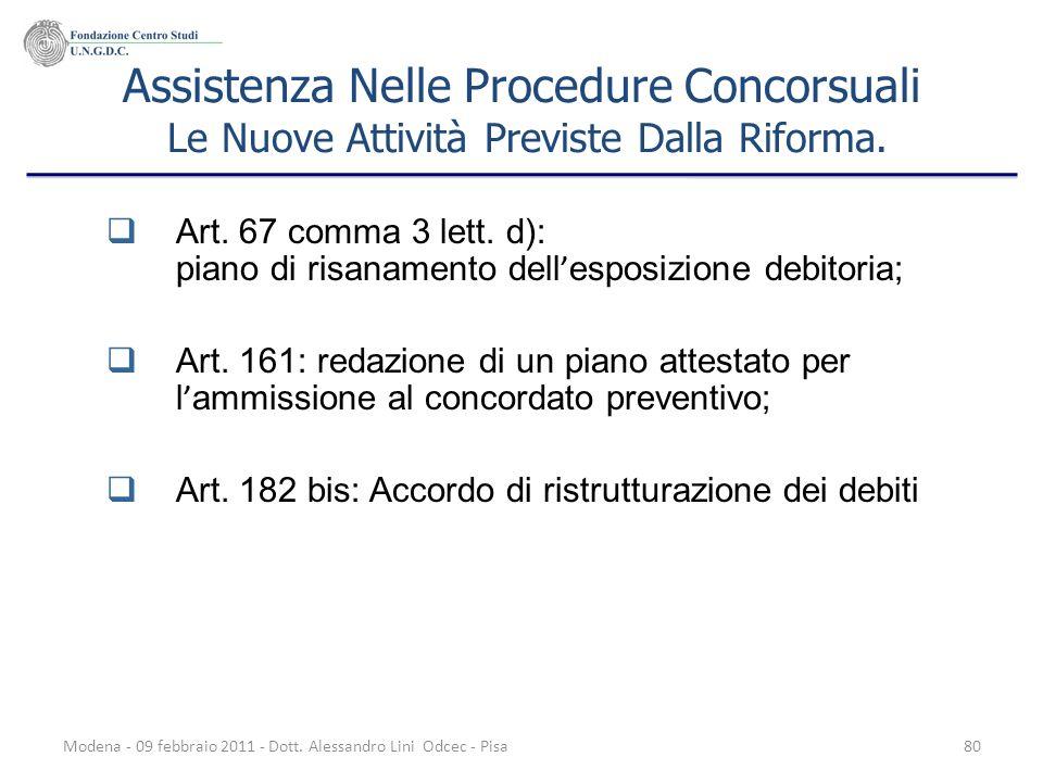 Modena - 09 febbraio 2011 - Dott. Alessandro Lini Odcec - Pisa80 Assistenza Nelle Procedure Concorsuali Le Nuove Attività Previste Dalla Riforma. Art.