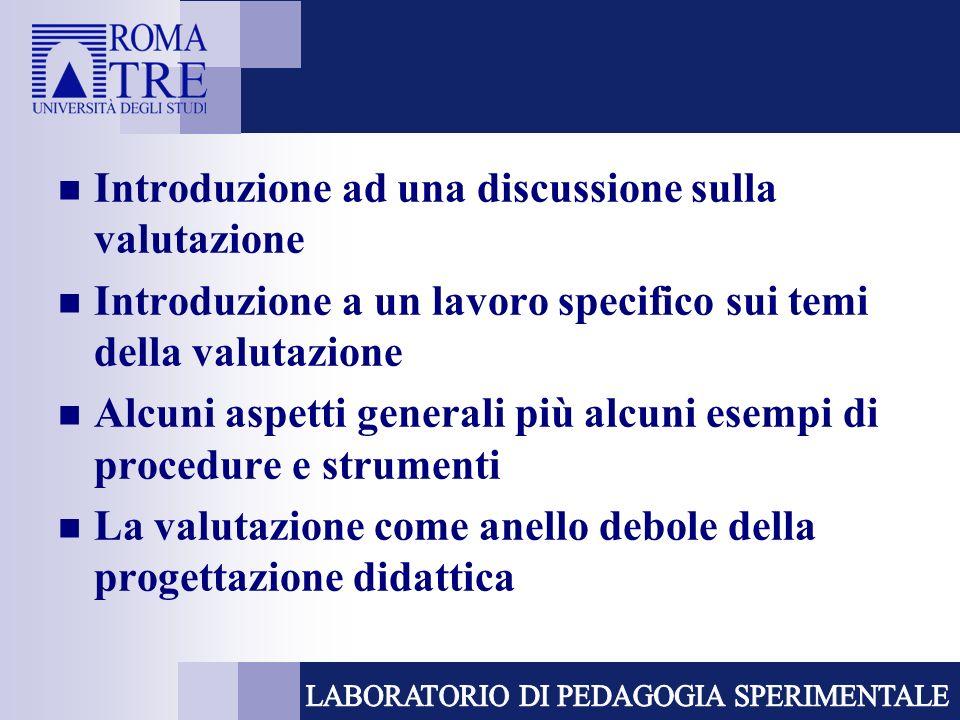 Valutazione come strumento di autoregolazione della didattica Necessità di elementi di informazione attendibili, validi e continui validità attendibilità sistematicità