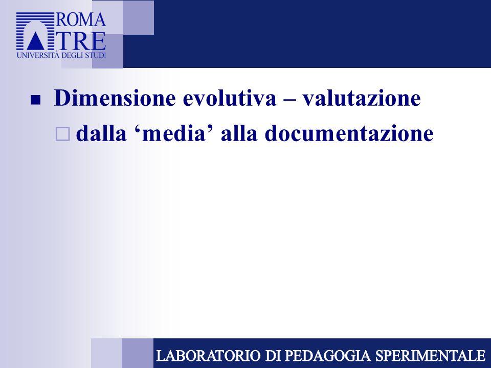 Dimensione evolutiva – valutazione dalla media alla documentazione
