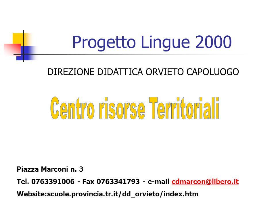 Progetto Lingue 2000 DIREZIONE DIDATTICA ORVIETO CAPOLUOGO Piazza Marconi n.