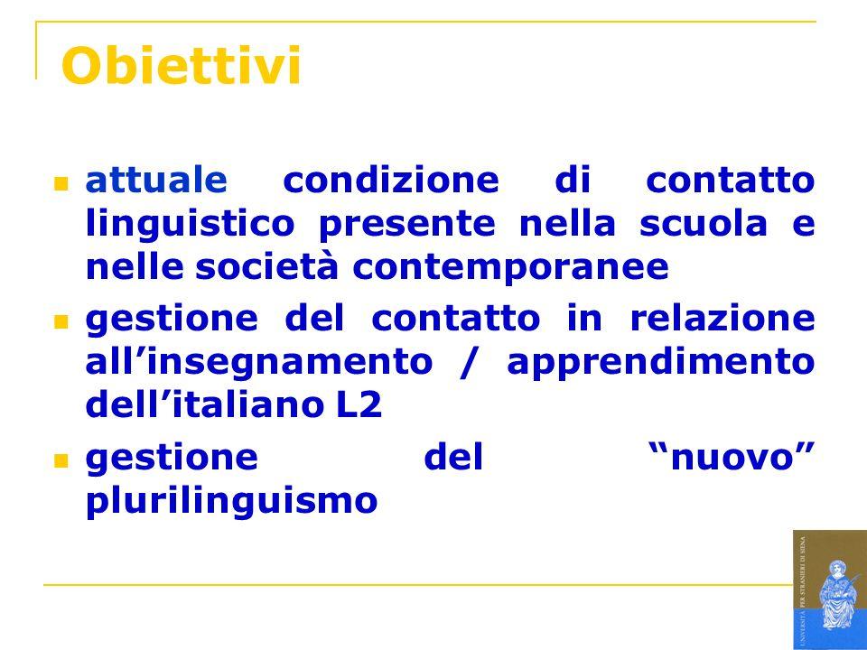 Obiettivi attuale condizione di contatto linguistico presente nella scuola e nelle società contemporanee gestione del contatto in relazione allinsegna