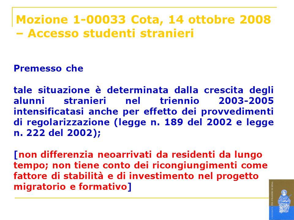 Mozione 1-00033 Cota, 14 ottobre 2008 – Accesso studenti stranieri Premesso che tale situazione è determinata dalla crescita degli alunni stranieri ne