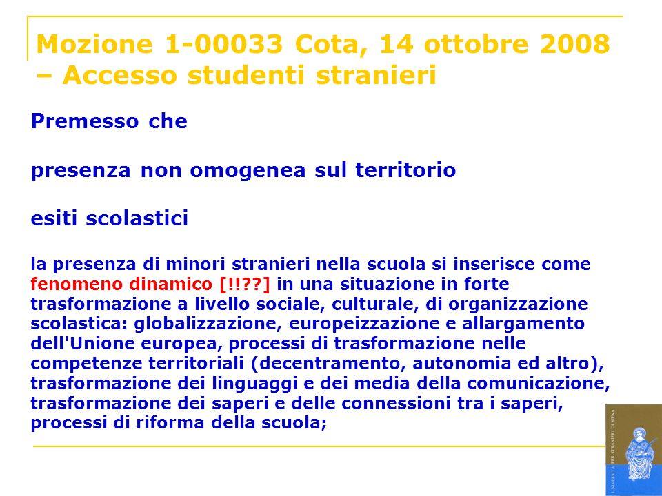 Mozione 1-00033 Cota, 14 ottobre 2008 – Accesso studenti stranieri Premesso che presenza non omogenea sul territorio esiti scolastici la presenza di m