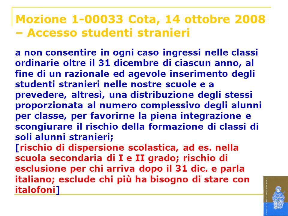 Mozione 1-00033 Cota, 14 ottobre 2008 – Accesso studenti stranieri a non consentire in ogni caso ingressi nelle classi ordinarie oltre il 31 dicembre