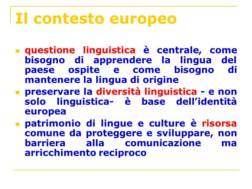 Il contesto europeo questione linguistica è centrale, come bisogno di apprendere la lingua del paese ospite e come bisogno di mantenere la lingua di o