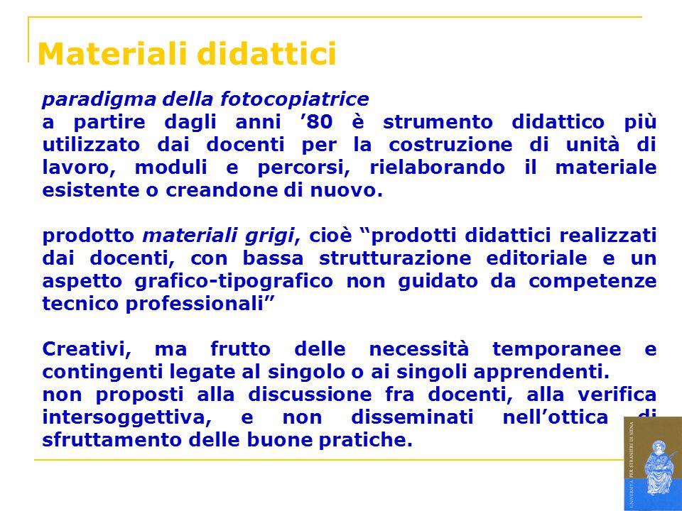 Materiali didattici paradigma della fotocopiatrice a partire dagli anni 80 è strumento didattico più utilizzato dai docenti per la costruzione di unit