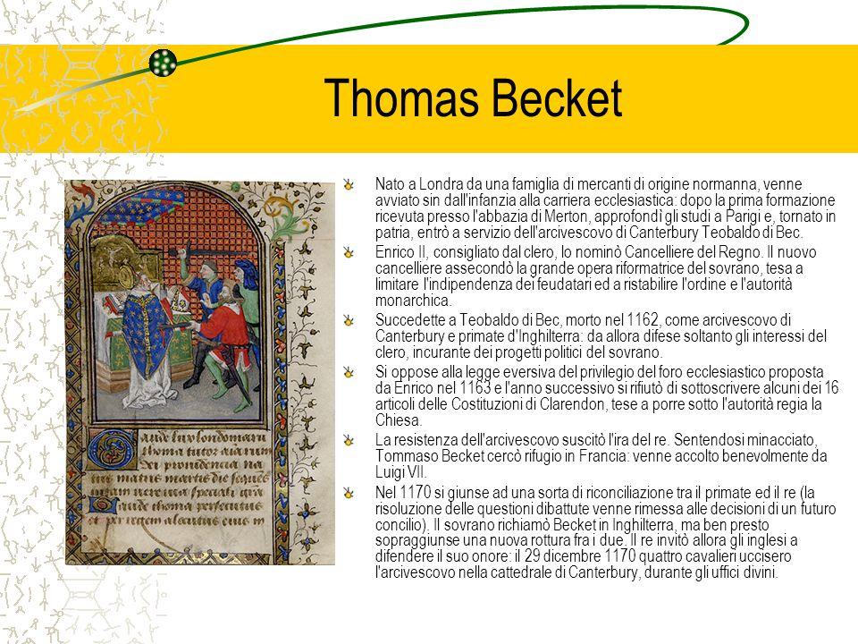 Thomas Becket Nato a Londra da una famiglia di mercanti di origine normanna, venne avviato sin dall'infanzia alla carriera ecclesiastica: dopo la prim