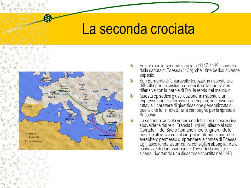 La seconda crociata Fu solo con la seconda crociata (1147-1149), causata dalla caduta di Edessa (1135), che il fine bellico divenne esplicito. San Ber