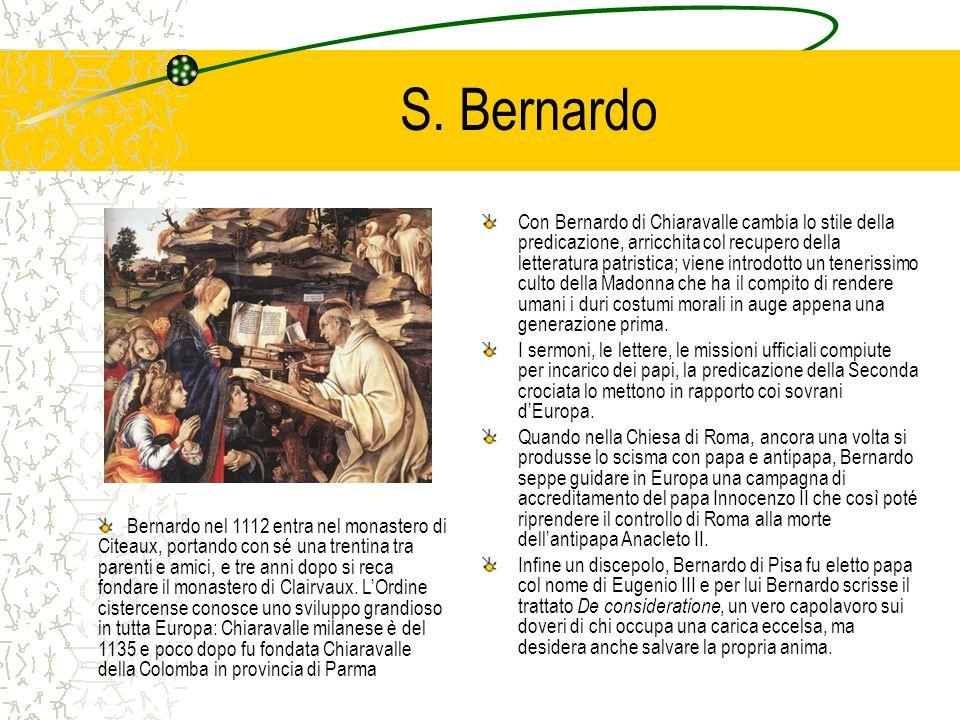 S. Bernardo Con Bernardo di Chiaravalle cambia lo stile della predicazione, arricchita col recupero della letteratura patristica; viene introdotto un
