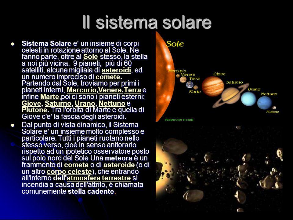 Il sistema solare Sistema Solare e un insieme di corpi celesti in rotazione attorno al Sole.