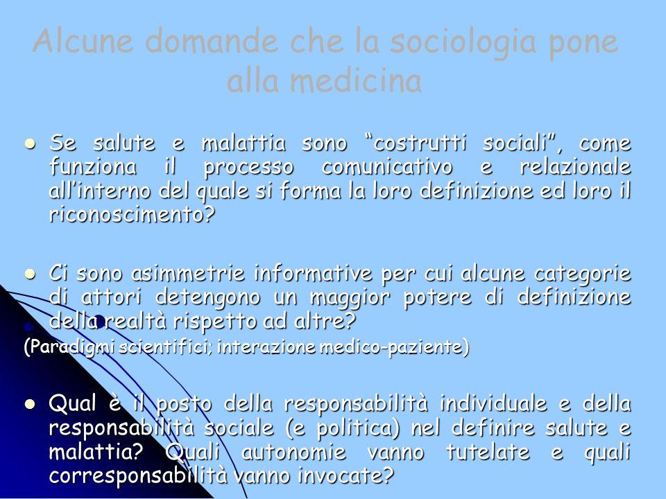 Se salute e malattia sono costrutti sociali, come funziona il processo comunicativo e relazionale allinterno del quale si forma la loro definizione ed